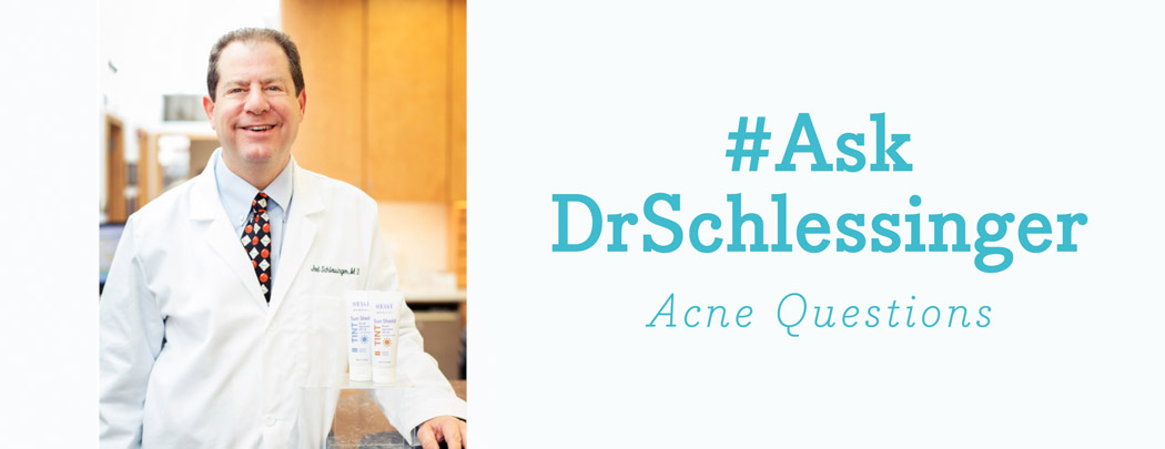 #AskDrSchlessinger Questions About Acne