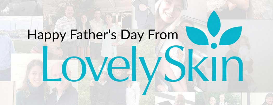 Happy Father's Day 2019 From LovelySkin