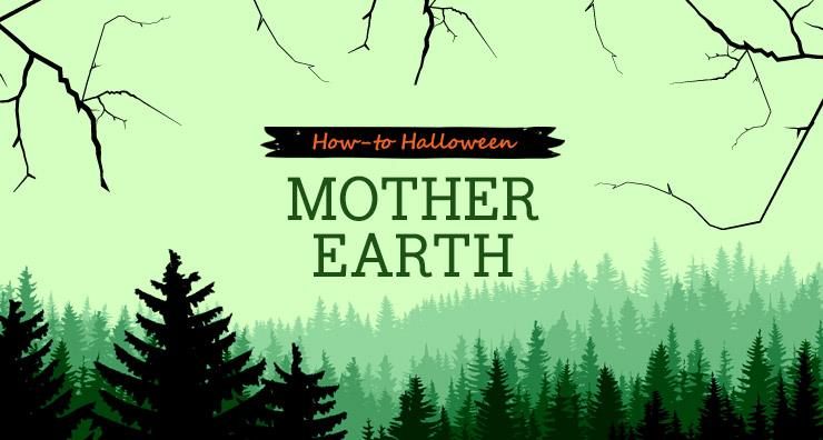 How-to Halloween: Mother Earth